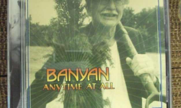 Banyan – Anytime At All